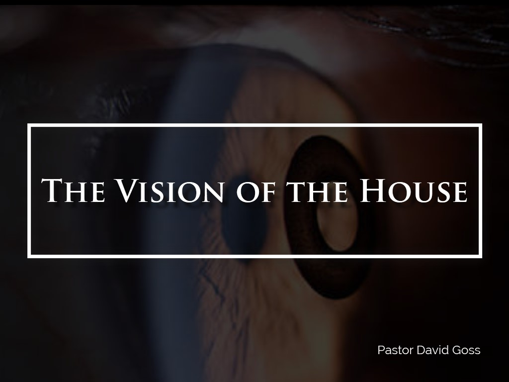 The Vision of the House