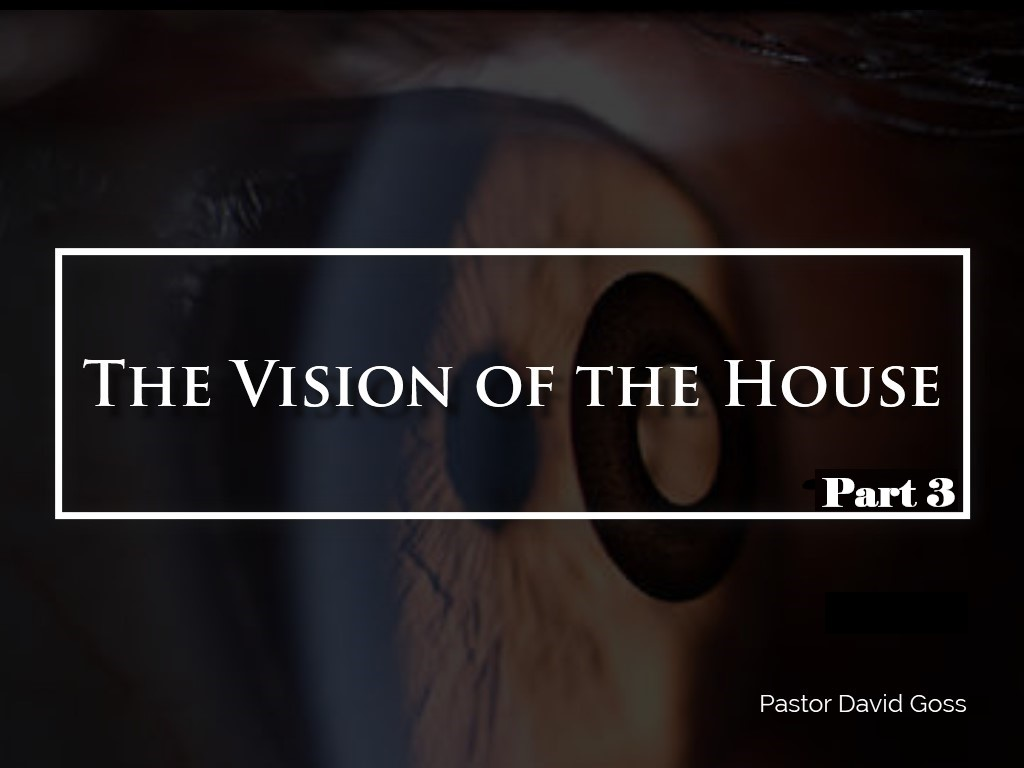 The Vision of the House - Part 3